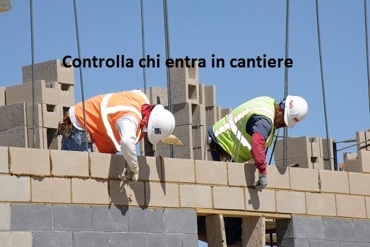 Monitora gli accessi nel cantiere edile